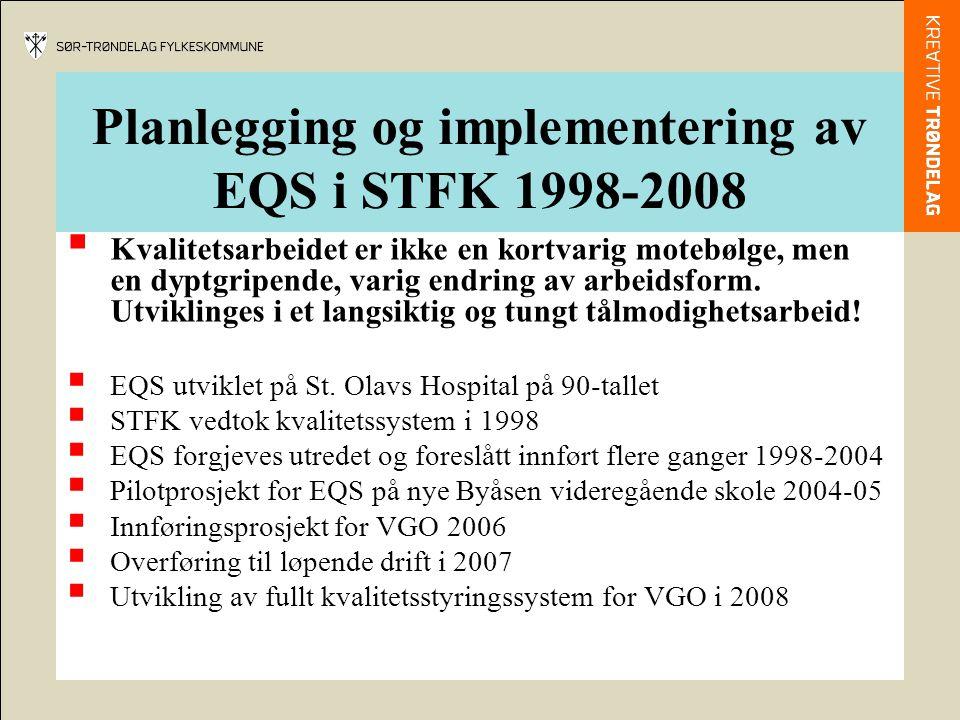 Planlegging og implementering av EQS i STFK 1998-2008  Kvalitetsarbeidet er ikke en kortvarig motebølge, men en dyptgripende, varig endring av arbeid