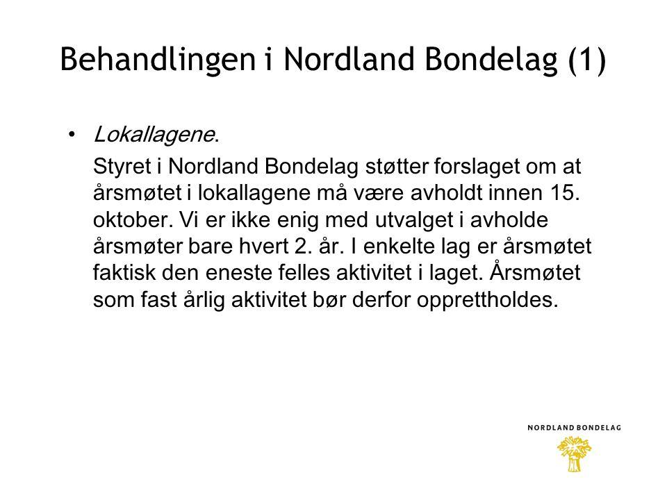Behandlingen i Nordland Bondelag (1) •Lokallagene.