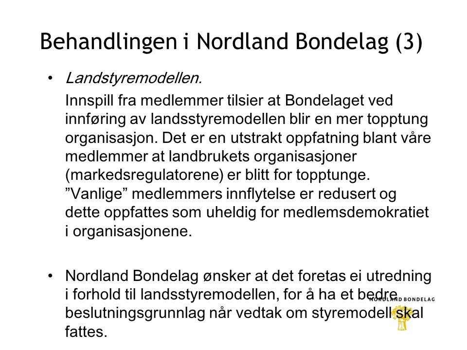 Behandlingen i Nordland Bondelag (3) •Landstyremodellen.