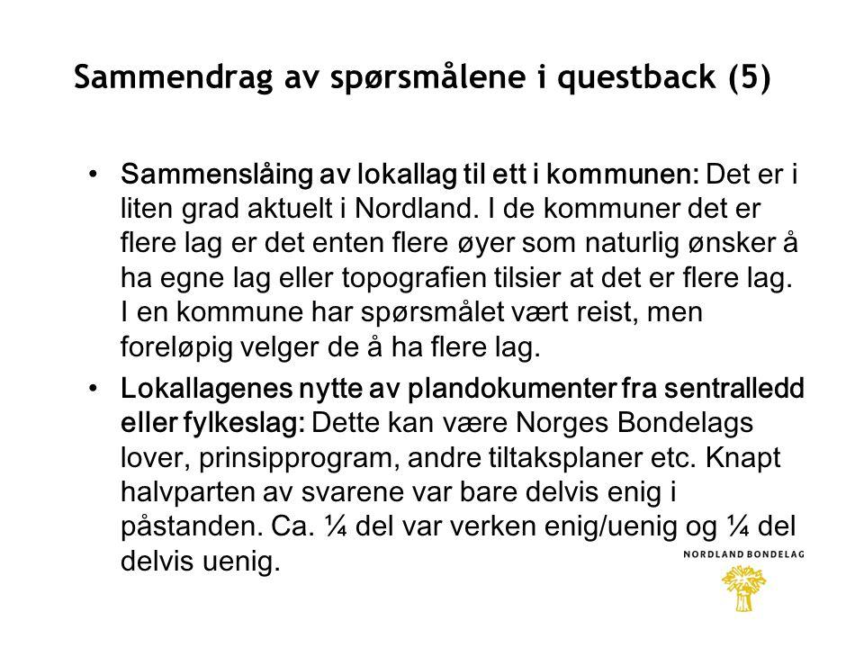 Sammendrag av spørsmålene i questback (5) •Sammenslåing av lokallag til ett i kommunen: Det er i liten grad aktuelt i Nordland.