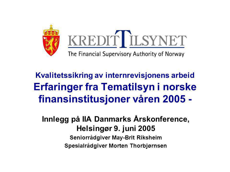 IIA Danmark, Årskonference 2005 2 Konference-arrangørs stikkord: –Formål med Kredittilsynets gennemgang af intern revision.