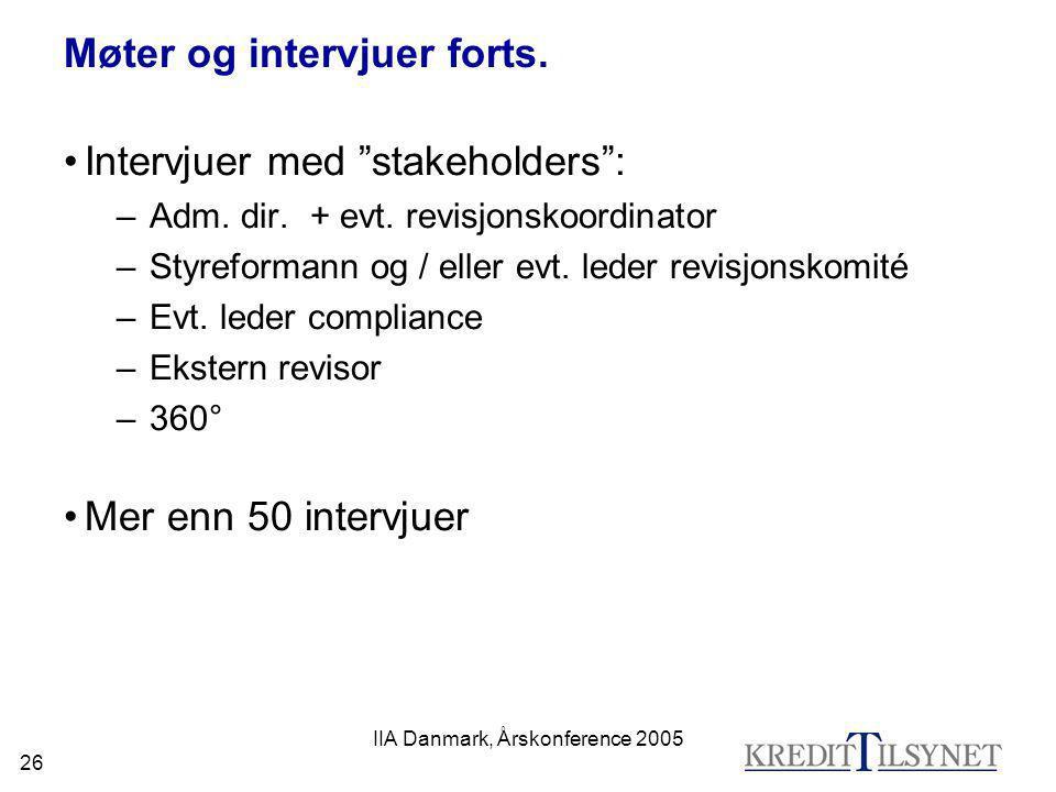 """IIA Danmark, Årskonference 2005 26 Møter og intervjuer forts. •Intervjuer med """"stakeholders"""": –Adm. dir. + evt. revisjonskoordinator –Styreformann og"""