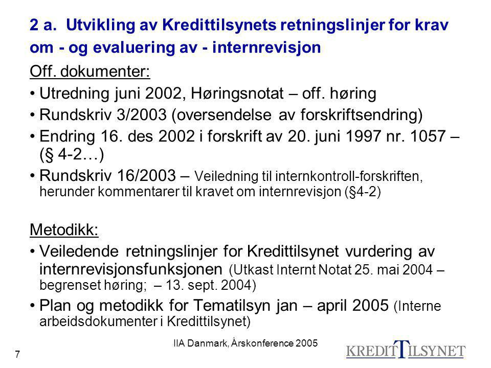 IIA Danmark, Årskonference 2005 28 5 f) - Evaluering – kriteria I tillegg til de eksterne rapporter har vi for vår interne evaluering tentativt stillet opp 11 aspekter / evalueringsfaktorer for internrevisjonsfunksjonen i finansinstitusjoner.