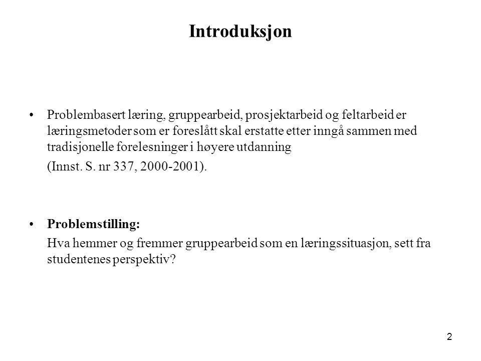 2 Introduksjon •Problembasert læring, gruppearbeid, prosjektarbeid og feltarbeid er læringsmetoder som er foreslått skal erstatte etter inngå sammen m