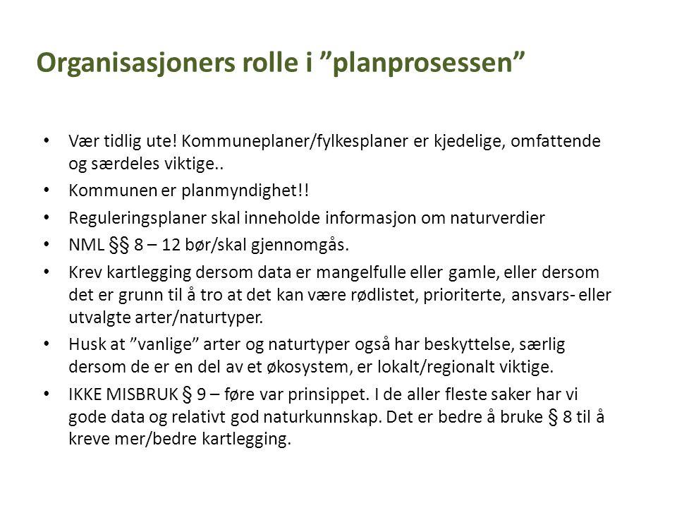 • Vær tidlig ute.Kommuneplaner/fylkesplaner er kjedelige, omfattende og særdeles viktige..