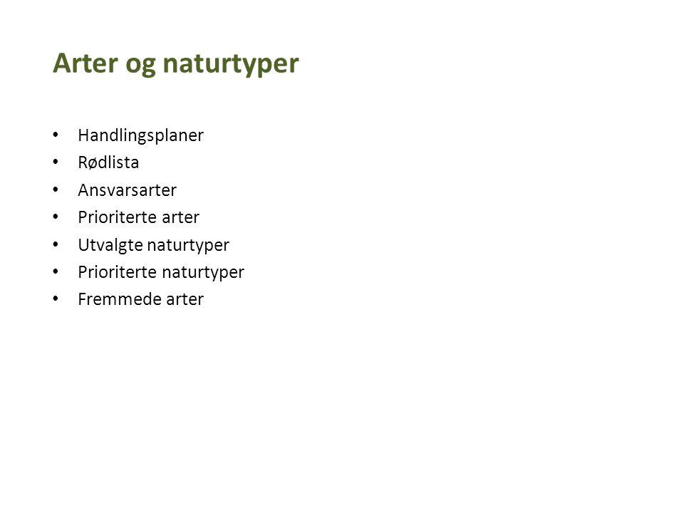 § 8 Kunnskapsgrunnlaget -Kartlegging av arter/naturtyper i områder, faglige utredninger om effekt av tiltak, lokal erfaring etc.