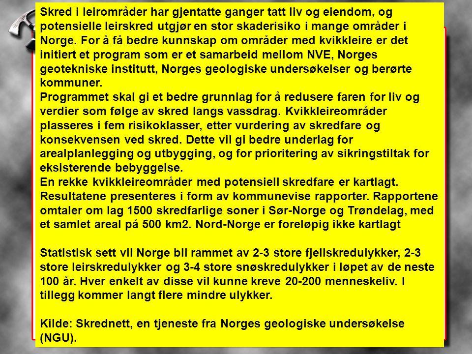 Skred i leirområder har gjentatte ganger tatt liv og eiendom, og potensielle leirskred utgjør en stor skaderisiko i mange områder i Norge. For å få be