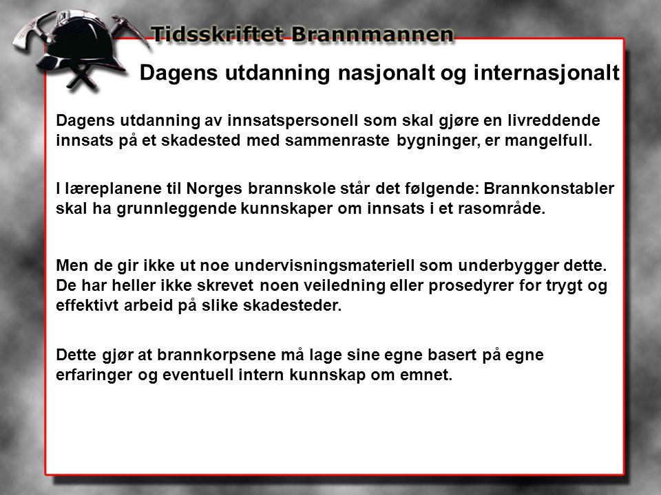 Oslo brann- og redningsetat, som en del av Norwegian search and rescue team (NORSAR), holder på å utvikle et nasjonalt kurs innen trygt og effektivt arbeid ved ras og sammenraste bygninger.