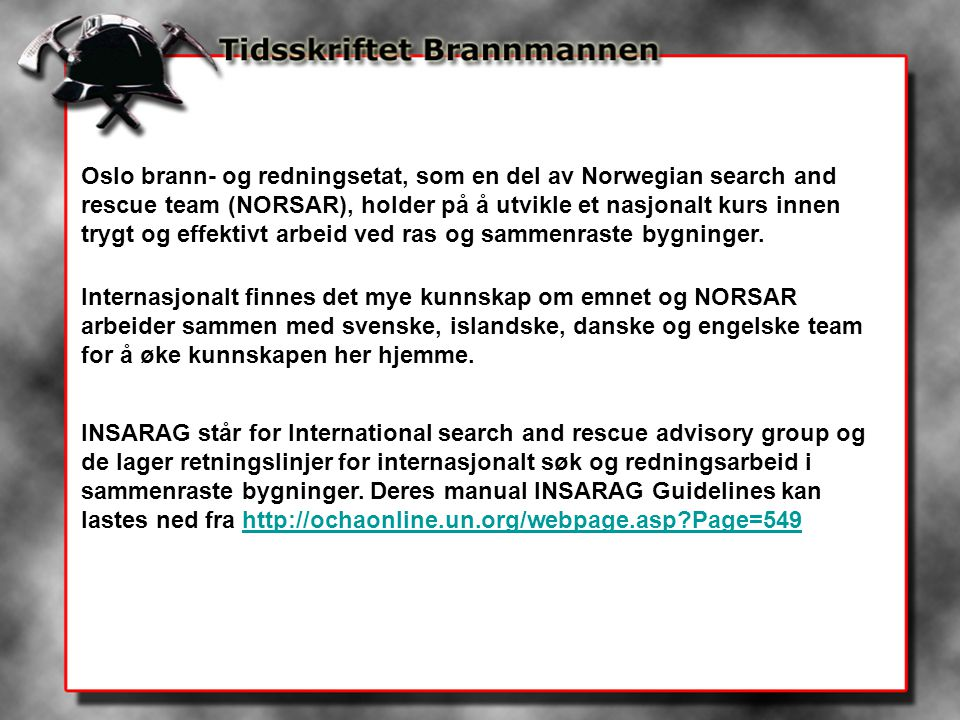 Referanse liste International Search and Rescue Advisory Group Guidelines.