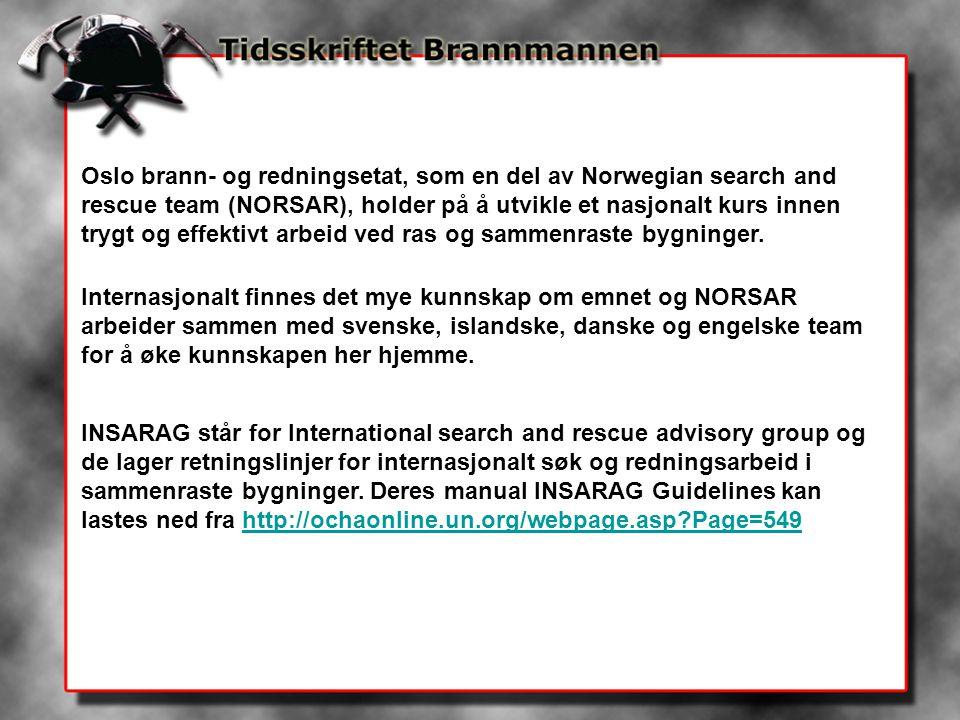 Oslo brann- og redningsetat, som en del av Norwegian search and rescue team (NORSAR), holder på å utvikle et nasjonalt kurs innen trygt og effektivt a