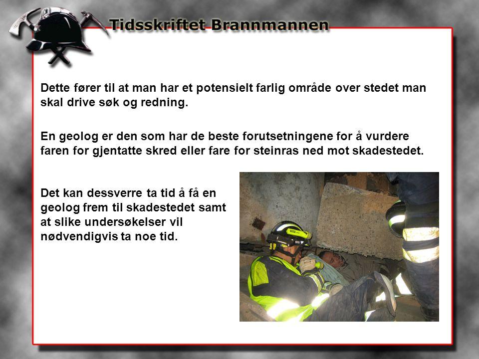 I den livreddende fasen er det derfor ofte skadestedslederen eller fagleder brann som må ta avgjørelsen om det skal iverksettes innsats på skadestedet.