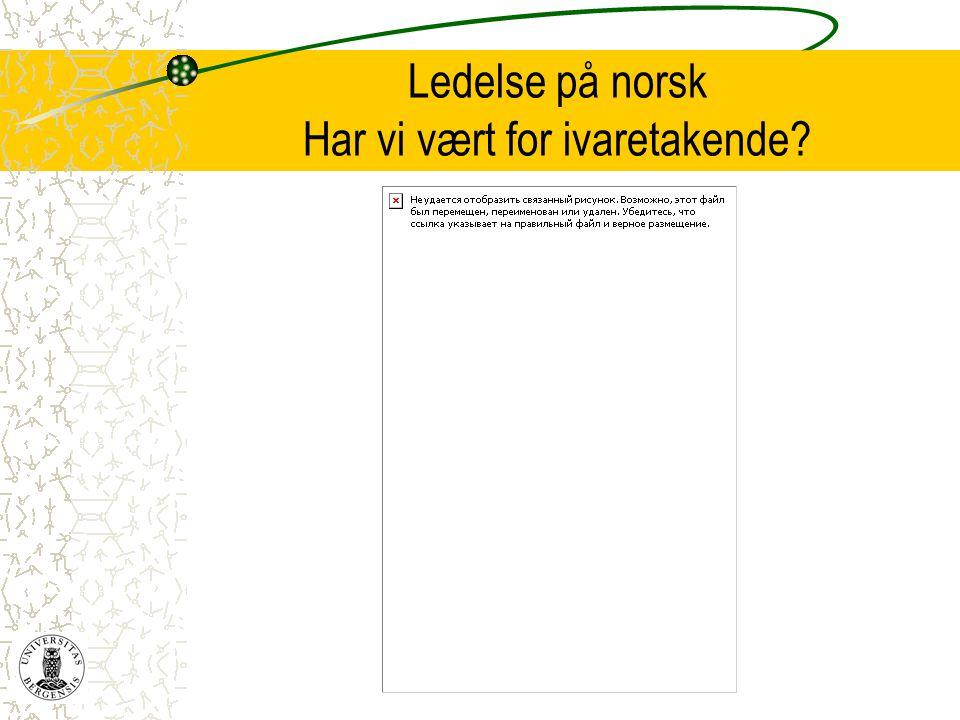 Ledelse på norsk Har vi vært for ivaretakende?