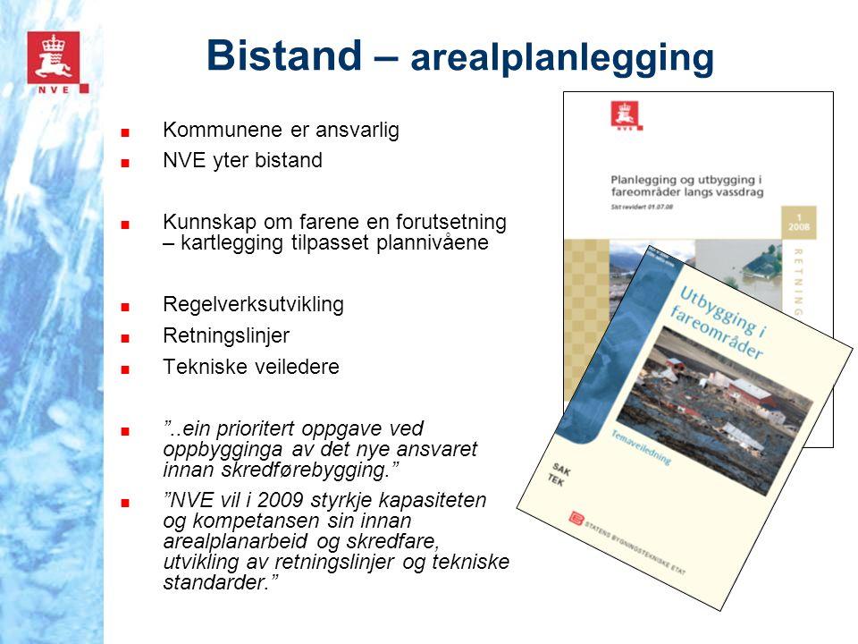 Bistand – arealplanlegging ■ Kommunene er ansvarlig ■ NVE yter bistand ■ Kunnskap om farene en forutsetning – kartlegging tilpasset plannivåene ■ Rege