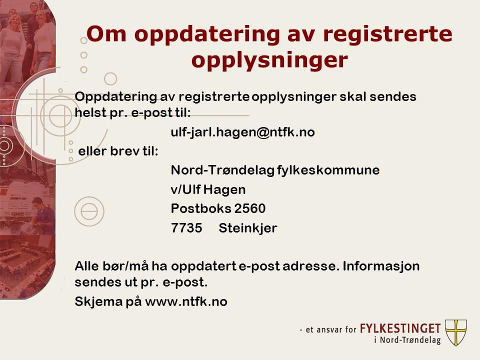 Om oppdatering av registrerte opplysninger Oppdatering av registrerte opplysninger skal sendes helst pr. e-post til: ulf-jarl.hagen@ntfk.no eller brev