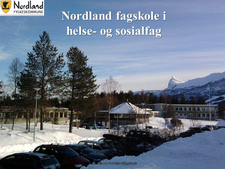 1 Nordland fagskole i helse- og sosialfag www.nfk.no/nordlandfagskole