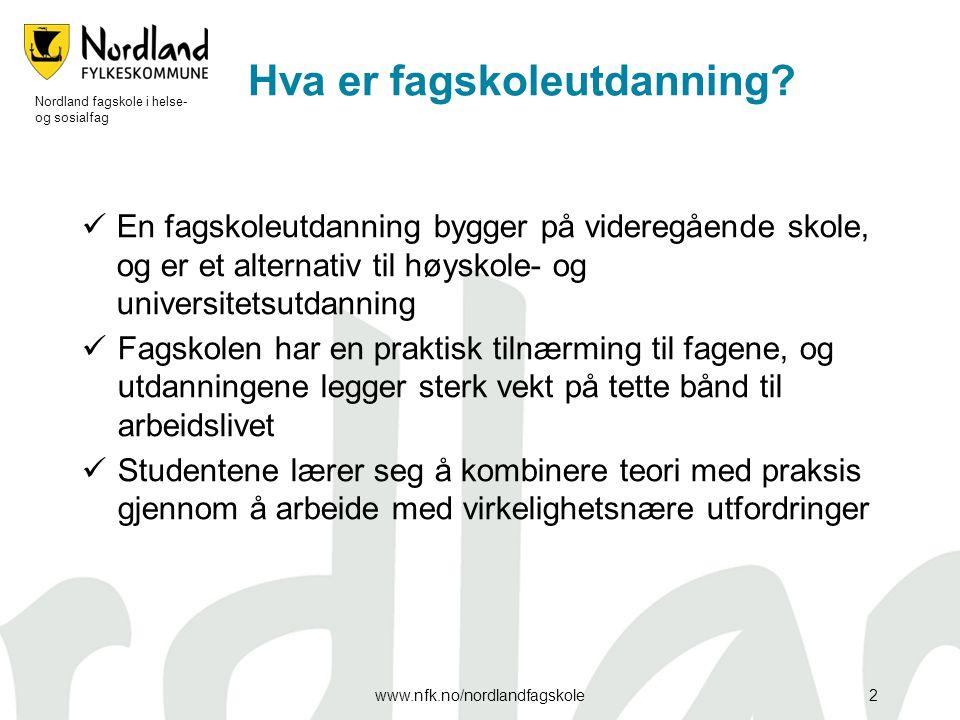 Fagskolens plass i det norske utdanningssystemet 3 Nordland fagskole i helse- og sosialfag www.nfk.no/nordlandfagskole