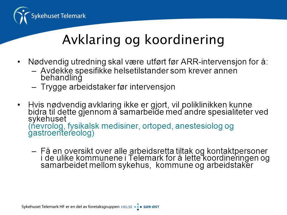 Avklaring og koordinering •Nødvendig utredning skal være utført før ARR-intervensjon for å: –Avdekke spesifikke helsetilstander som krever annen behan