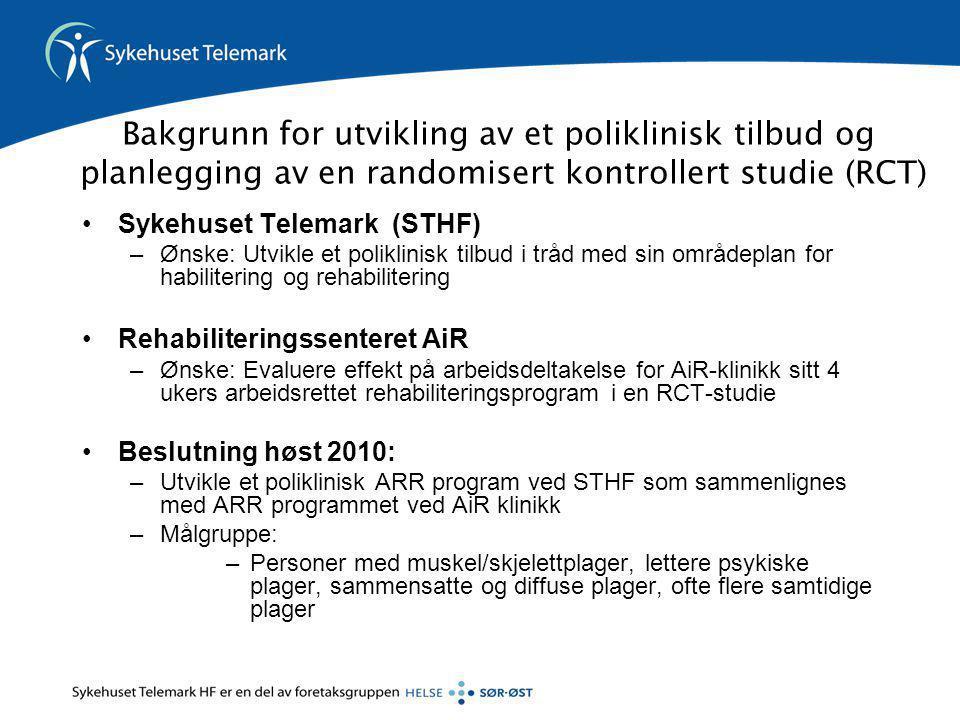 Bakgrunn for utvikling av et poliklinisk tilbud og planlegging av en randomisert kontrollert studie (RCT) •Sykehuset Telemark (STHF) –Ønske: Utvikle e