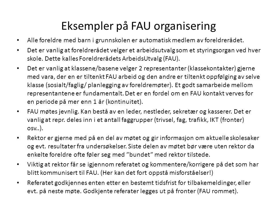Eksempler på FAU organisering • Alle foreldre med barn i grunnskolen er automatisk medlem av foreldrerådet. • Det er vanlig at foreldrerådet velger et