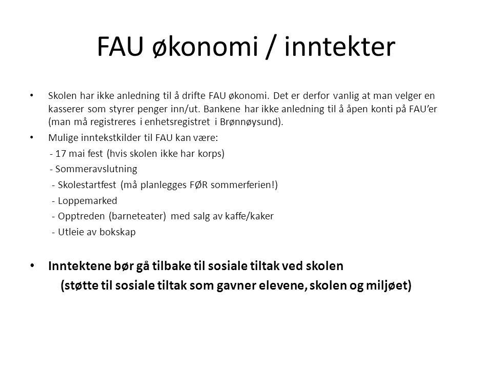 FAU økonomi / inntekter • Skolen har ikke anledning til å drifte FAU økonomi. Det er derfor vanlig at man velger en kasserer som styrer penger inn/ut.