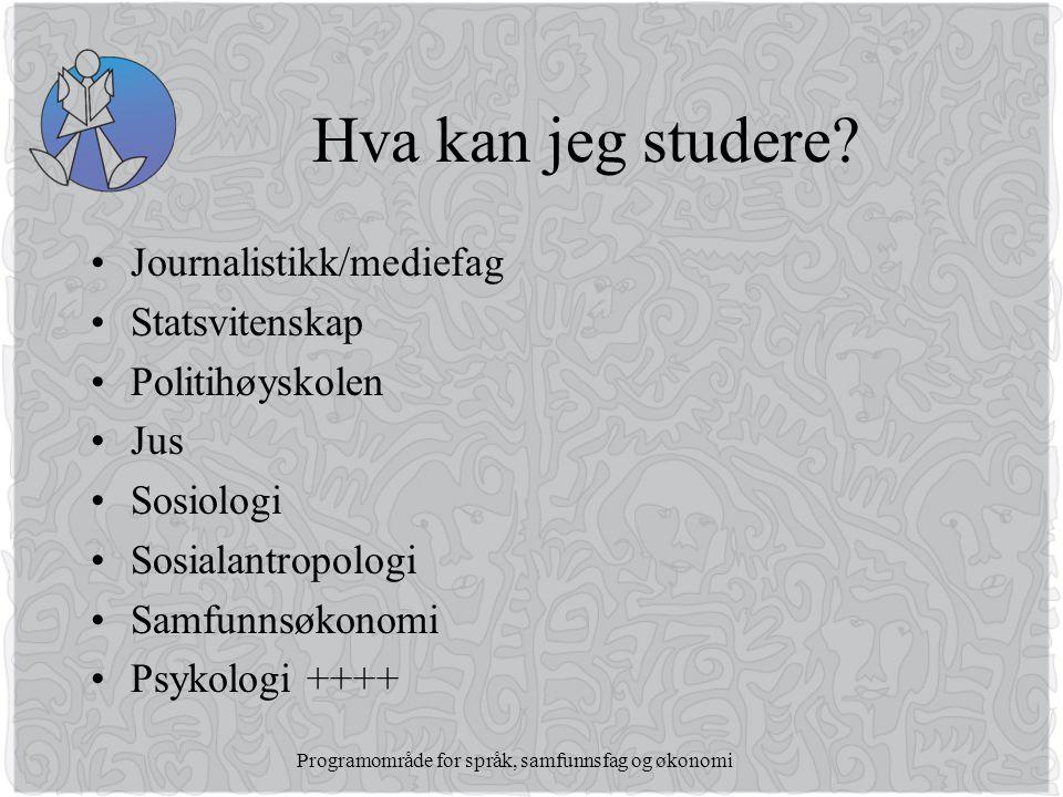 Programområde for språk, samfunnsfag og økonomi Hva kan jeg studere.