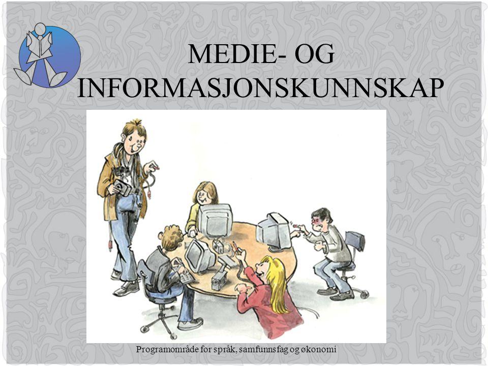 Programområde for språk, samfunnsfag og økonomi MEDIE- OG INFORMASJONSKUNNSKAP