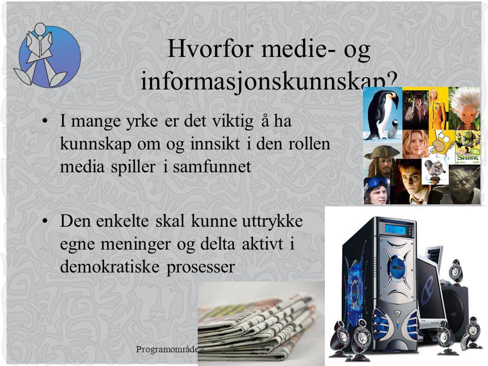 Programområde for språk, samfunnsfag og økonomi Hvorfor medie- og informasjonskunnskap.