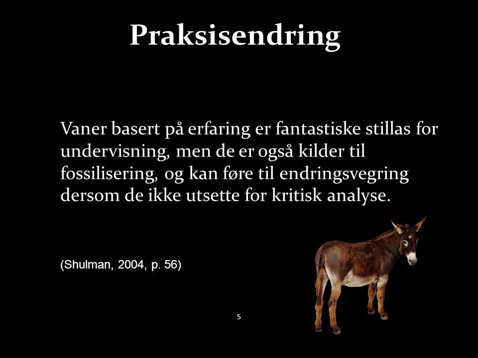 Praksisendring 5 Vaner basert på erfaring er fantastiske stillas for undervisning, men de er også kilder til fossilisering, og kan føre til endringsve
