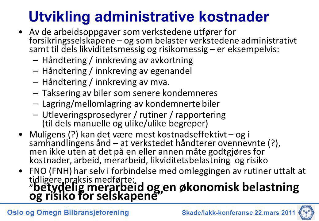Oslo og Omegn Bilbransjeforening Skade/lakk-konferanse 22.mars 2011 •Av de arbeidsoppgaver som verkstedene utfører for forsikringsselskapene – og som