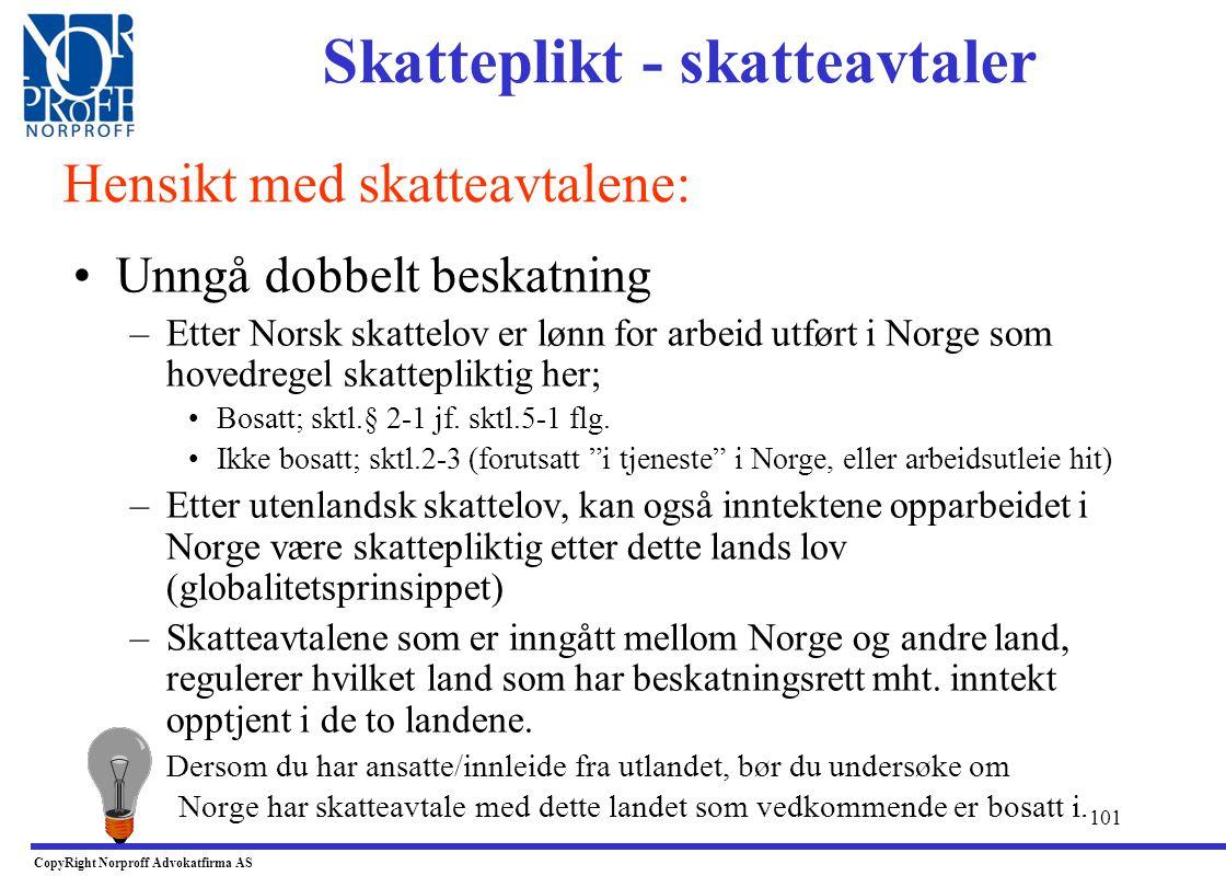 100 •Norge har i dag inngått skatteavtaler med ca. 80 land •Alle skatteavtaler er inngått etter mønster av OECD`s mønsteravtale fra 1977 •Skatteavtale
