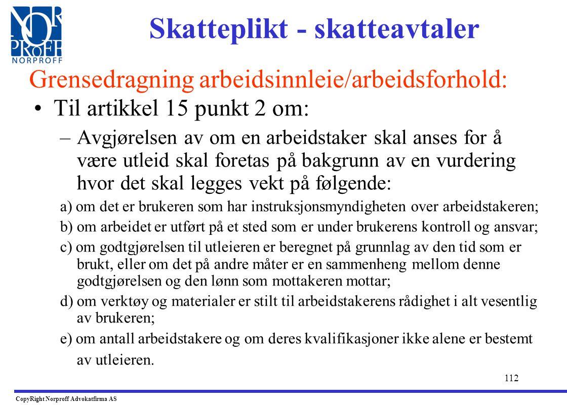 111 •Innleie av personell: –Dersom en utlending leies ut til deg, og kontroll viser at ikke vilkårene jf. artikkel 15 er oppfylt, er du solidarisk ans