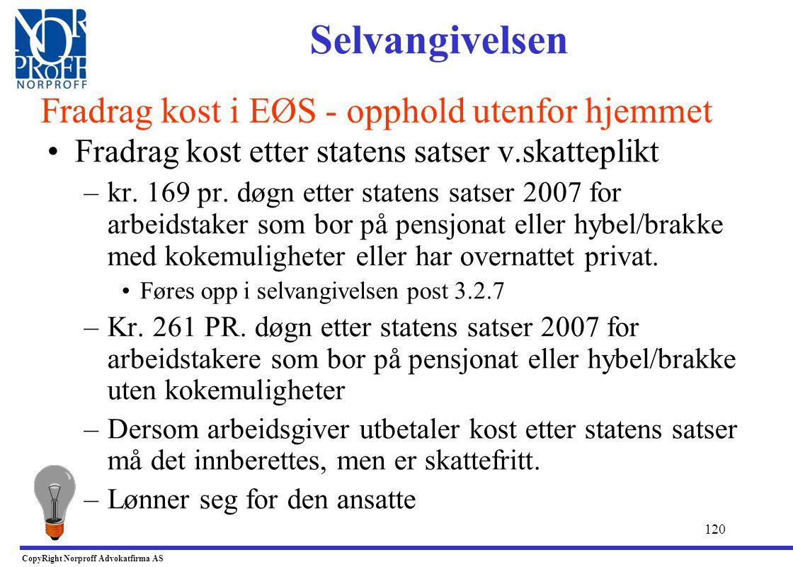 119 •Norsk rett - sktl.§ 6-13 jf. § 6-44, skatteforskrift fra Finansdepartementet og Skattedirektoratet –Skatteyter som av hensyn til arbeidet må bo u