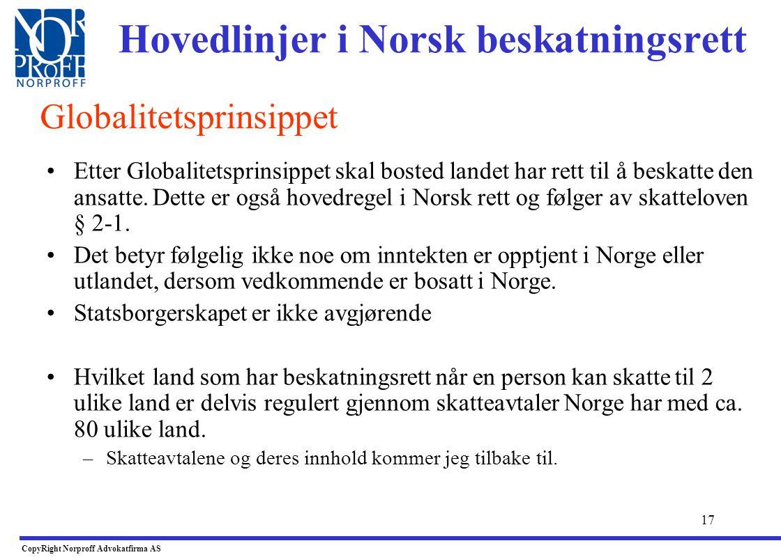 16 •Dersom en utenlandsk person arbeider i Norge som arbeidstaker, i under 183 dager i løpet av 12 mnd., slipper vedkommende bare å skatte til Norge d
