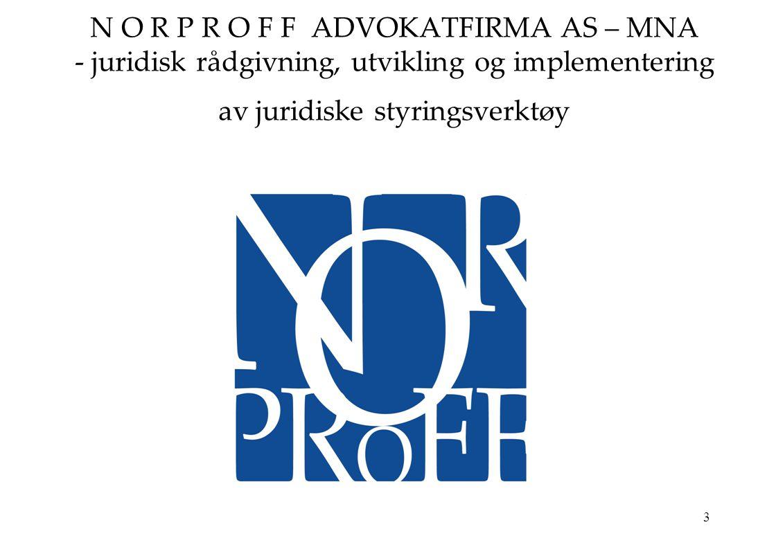 3 N O R P R O F F ADVOKATFIRMA AS – MNA - juridisk rådgivning, utvikling og implementering av juridiske styringsverktøy