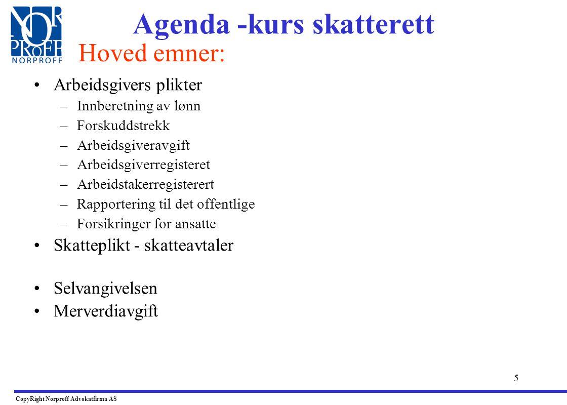 4 Agenda - kurs skatterett •Problemstillinger •Hovedlinjer i Norsk beskatningsrett •Skatteloven - betingelser for skatteplikt til Norge •Grensen skatt