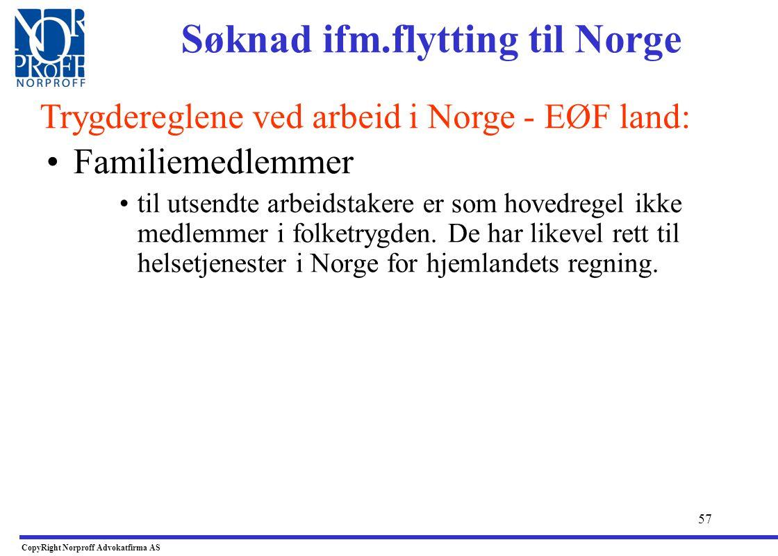 56 •Unntak for norsk medlemsskap art.14 forts: •Utsendt arbeidstaker, dvs.: en EØF statsborger som sendes til Norge for å arbeide: –for å arbeide for