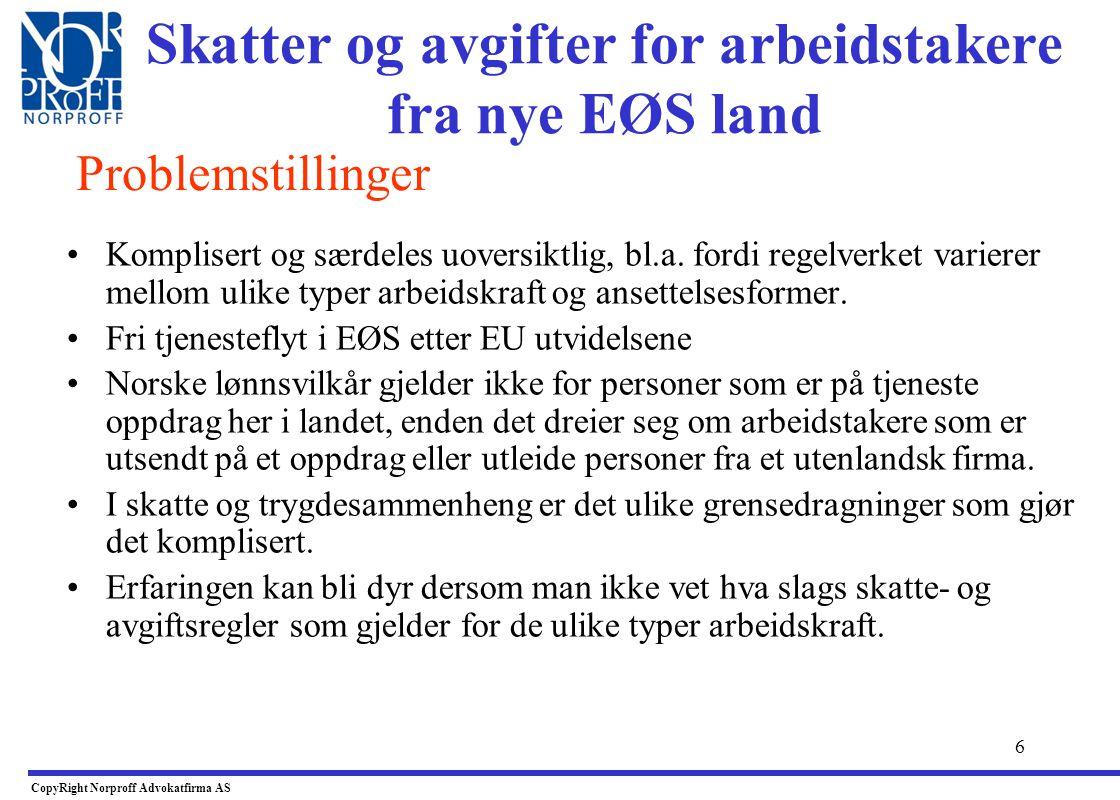 6 Skatter og avgifter for arbeidstakere fra nye EØS land •Komplisert og særdeles uoversiktlig, bl.a.