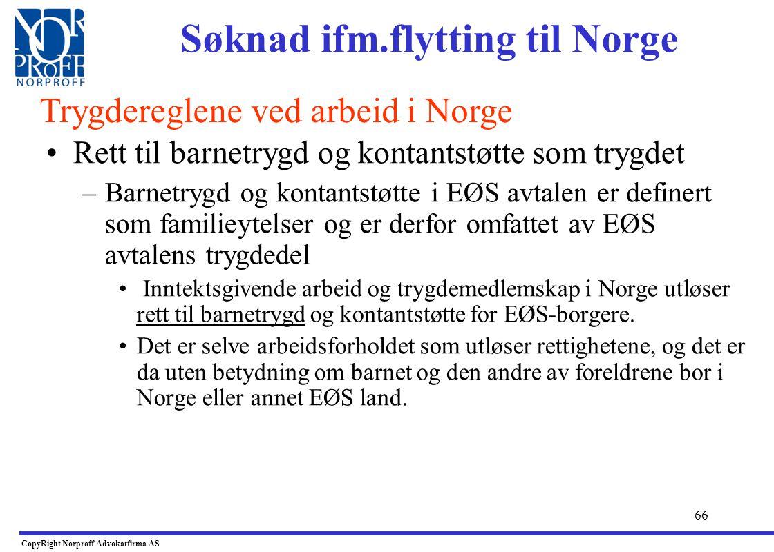 65 •Hvis utlending ikke bosatt i Norge –Må ta kontakt med NAV Helsetjenesteforvaltning Servicetelefon på tlf. 815 70 030 –Fra utlandet kan man ringe 0