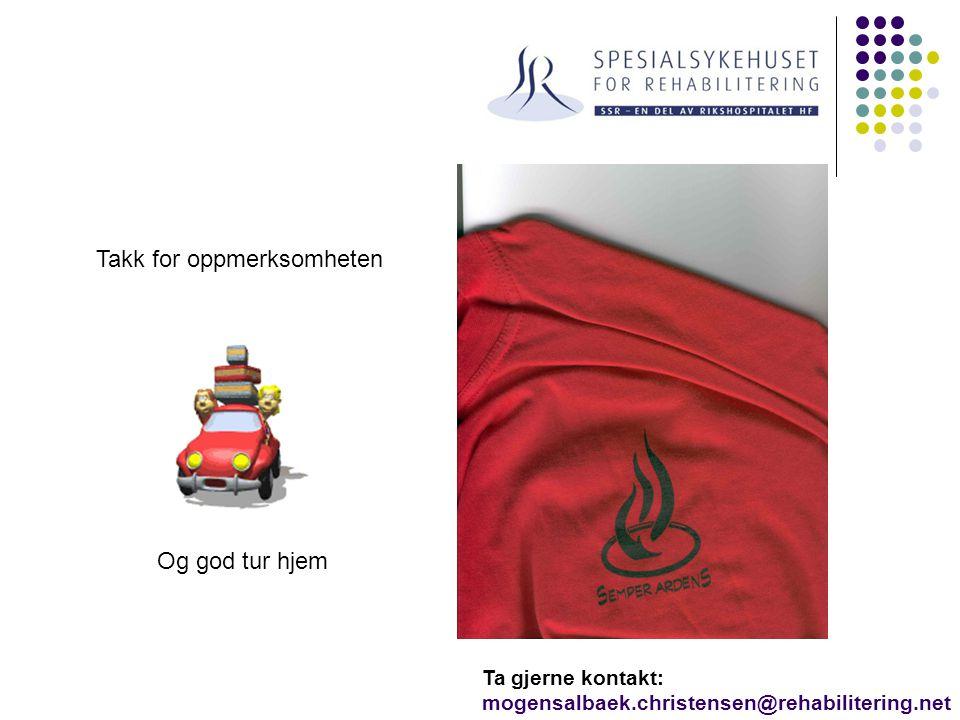 Takk for oppmerksomheten Og god tur hjem Ta gjerne kontakt: mogensalbaek.christensen@rehabilitering.net