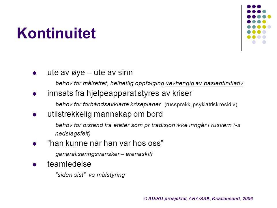 Kartlegging Forveksling av diagnostisering og behovskartlegging henvisningdiagnosebehandling DIAGNOSTISERING KARTLEGGING © AD/HD-prosjektet, ARA/SSK, Kristiansand, 2006