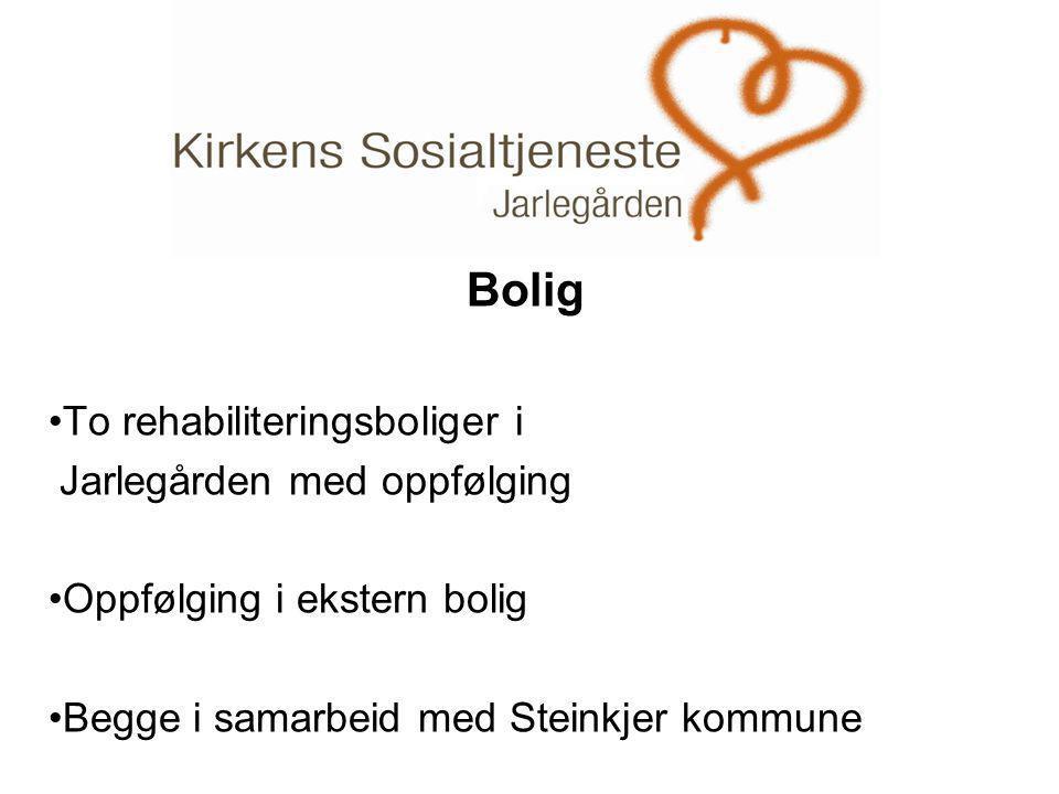 . Bolig •To rehabiliteringsboliger i Jarlegården med oppfølging •Oppfølging i ekstern bolig •Begge i samarbeid med Steinkjer kommune
