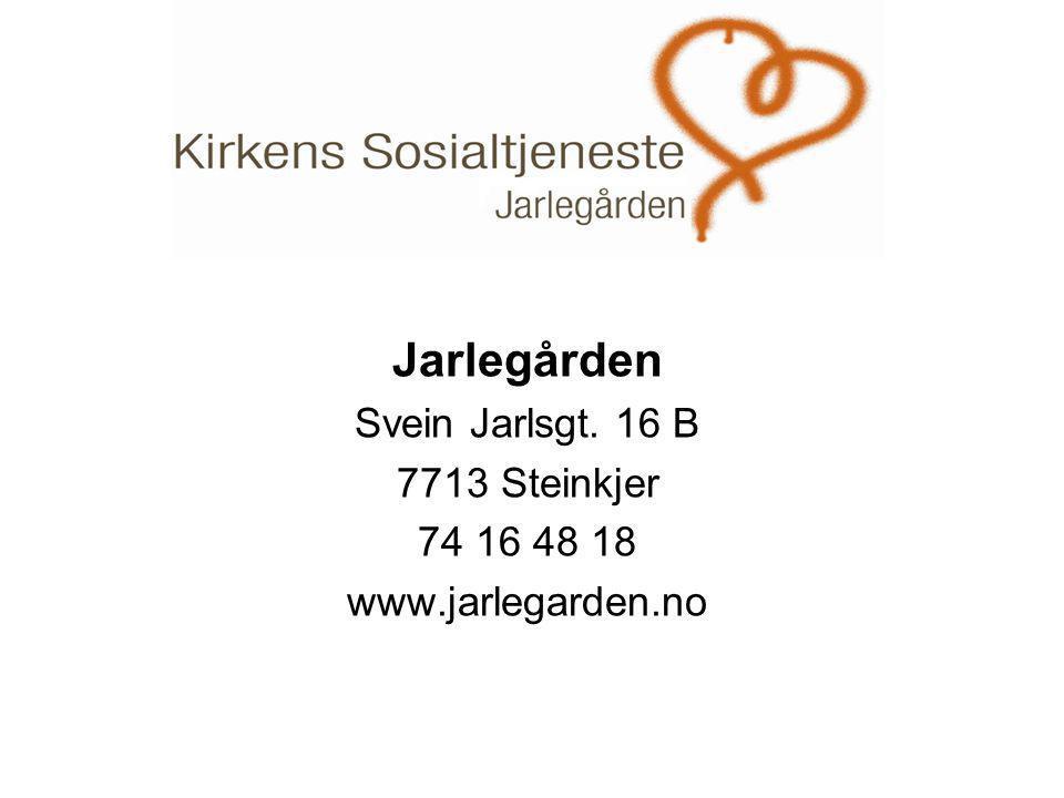 . Jarlegården Svein Jarlsgt. 16 B 7713 Steinkjer 74 16 48 18 www.jarlegarden.no