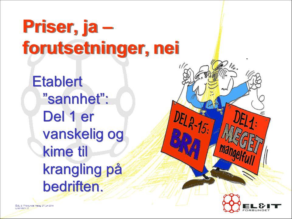 © EL & IT forbundet, fredag, 27.juni 2014 Lysbilde nr.: 13 Gruppeoppgave nr.