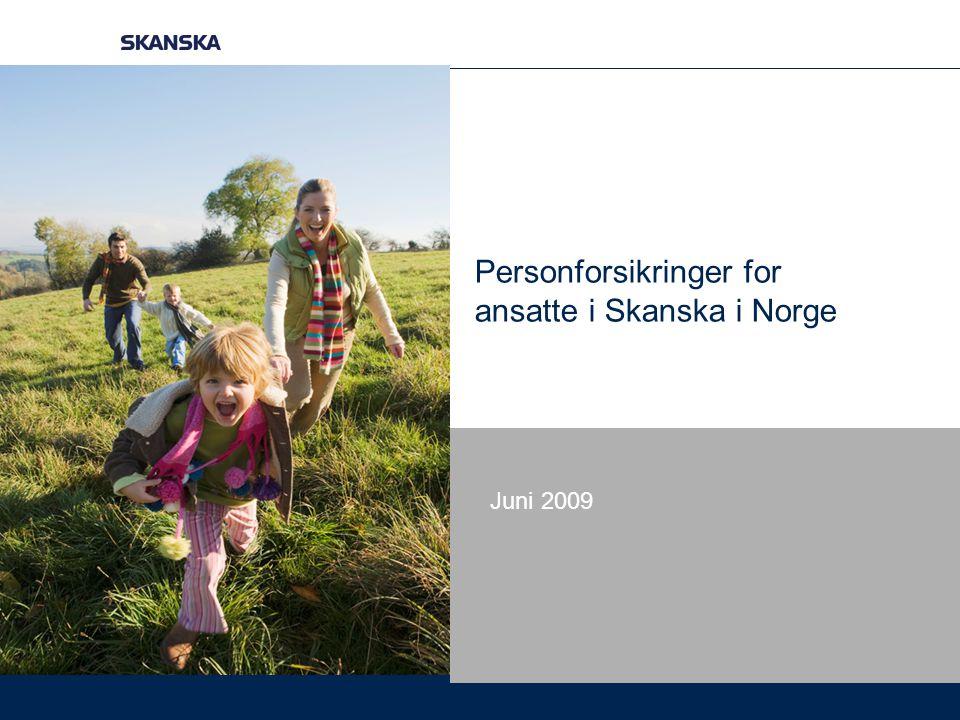 Personforsikringer for ansatte i Skanska i Norge Juni 2009