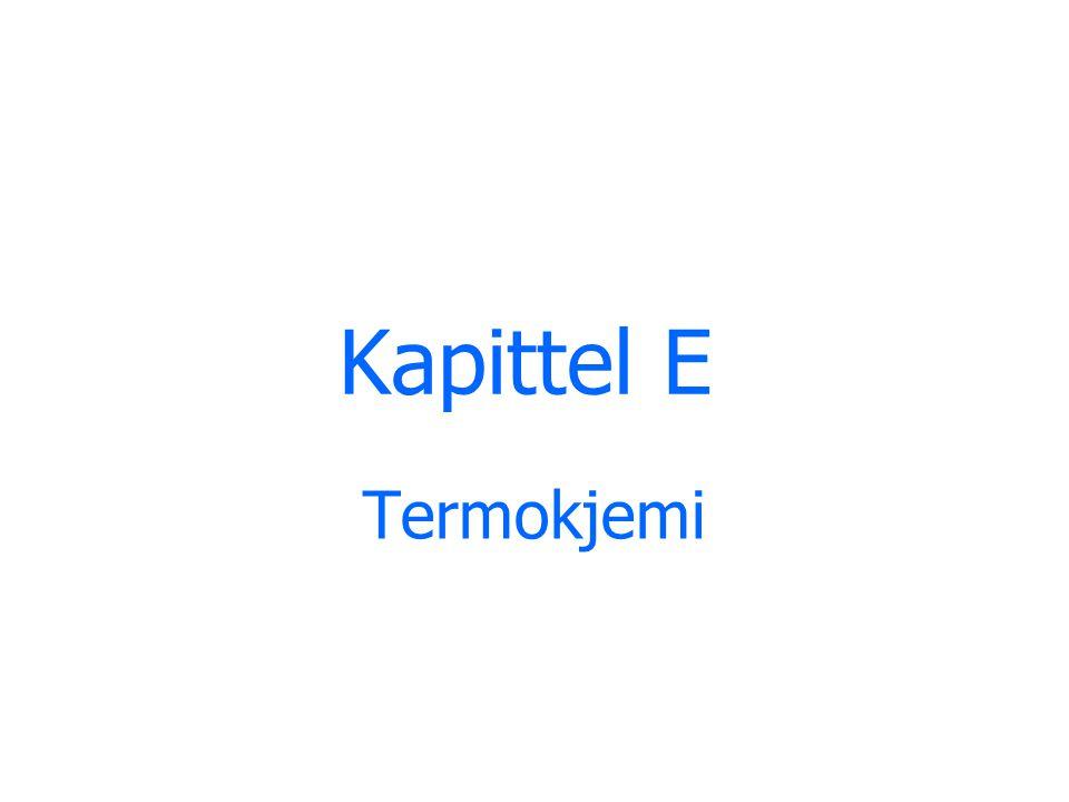Kapittel E Termokjemi