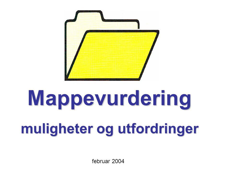 Mappevurdering muligheter og utfordringer februar 2004