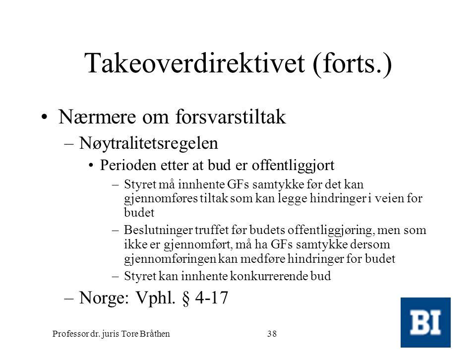 Professor dr. juris Tore Bråthen38 Takeoverdirektivet (forts.) •Nærmere om forsvarstiltak –Nøytralitetsregelen •Perioden etter at bud er offentliggjor