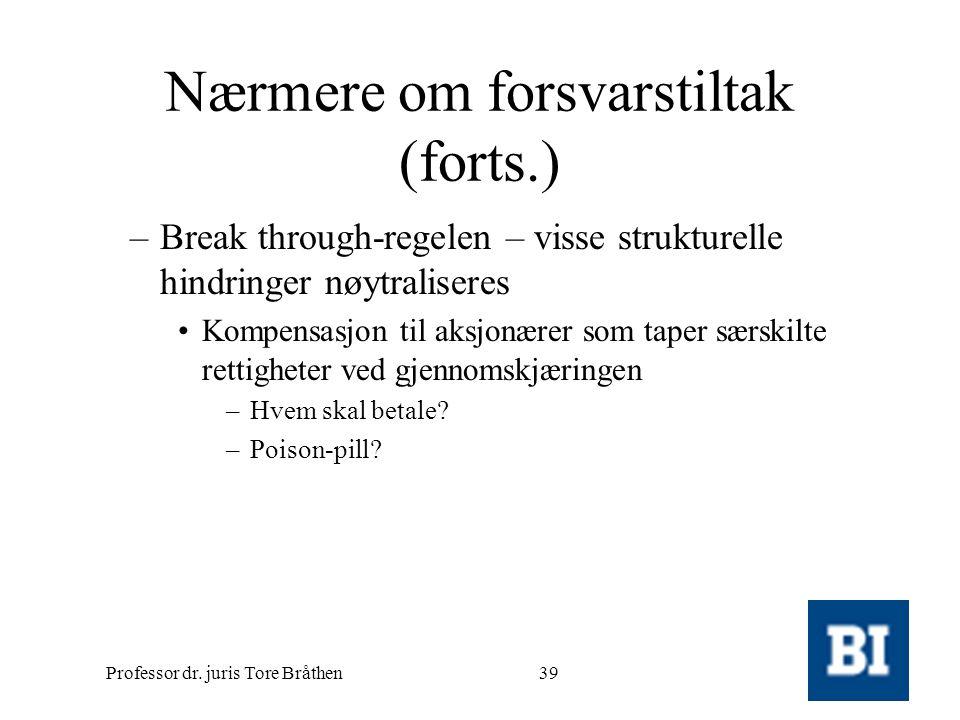 Professor dr. juris Tore Bråthen39 Nærmere om forsvarstiltak (forts.) –Break through-regelen – visse strukturelle hindringer nøytraliseres •Kompensasj