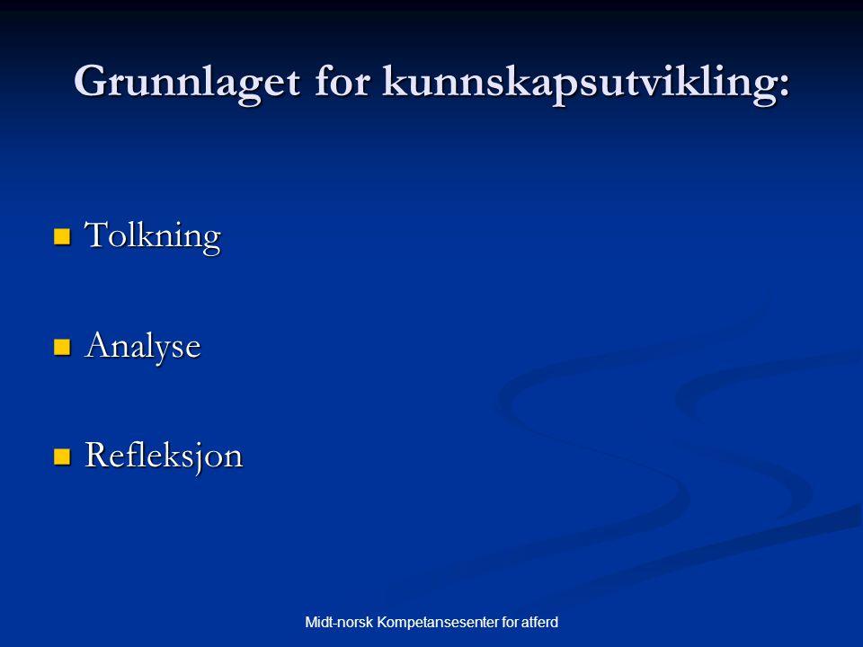 Midt-norsk Kompetansesenter for atferd Program med god sannsynlighet for resultater (kategori 2)  Programmene bygger på teoretisk/empirisk kunnskap som sannsynliggjør ønskede resultater.