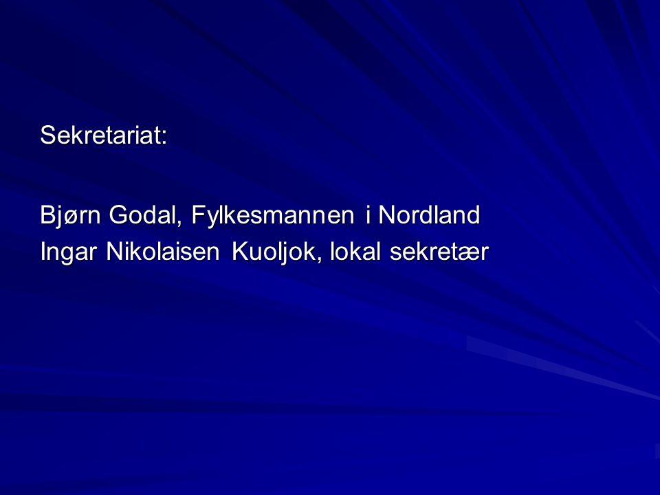 Sekretariat: Bjørn Godal, Fylkesmannen i Nordland Ingar Nikolaisen Kuoljok, lokal sekretær